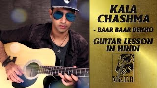 Kala Chashma - Guitar Lesson By VEER KUMAR