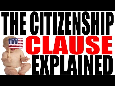 The Citizenship Clause Explained