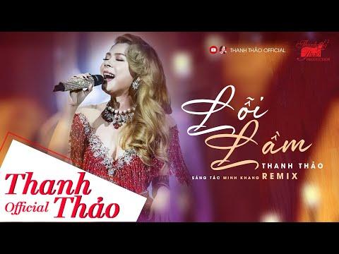 Lỗi Lầm Remix | Thanh Thảo | Official Audio