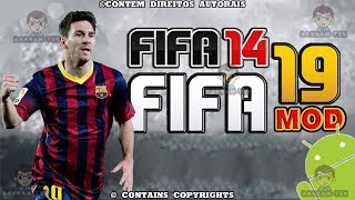 FIFA 14 COM MOD FIFA 19 OFFLINE ANDROID