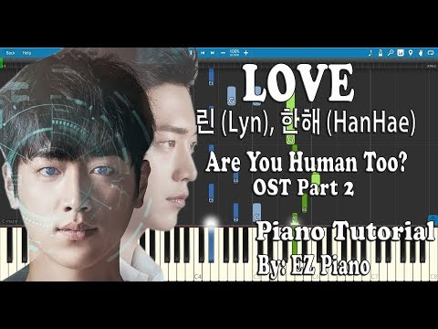 LOVE - 린 (Lyn), 한해 (HanHae) Are You Human Too? OST Part 2 | Piano Tutorial