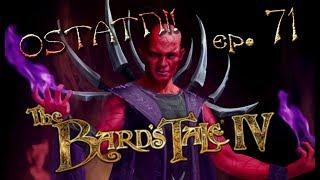 Zagrajmy w The Bard's Tale IV: Barrows Deep PL #71 - WIELKI FINAŁ! [OSTATNI ODCINEK]