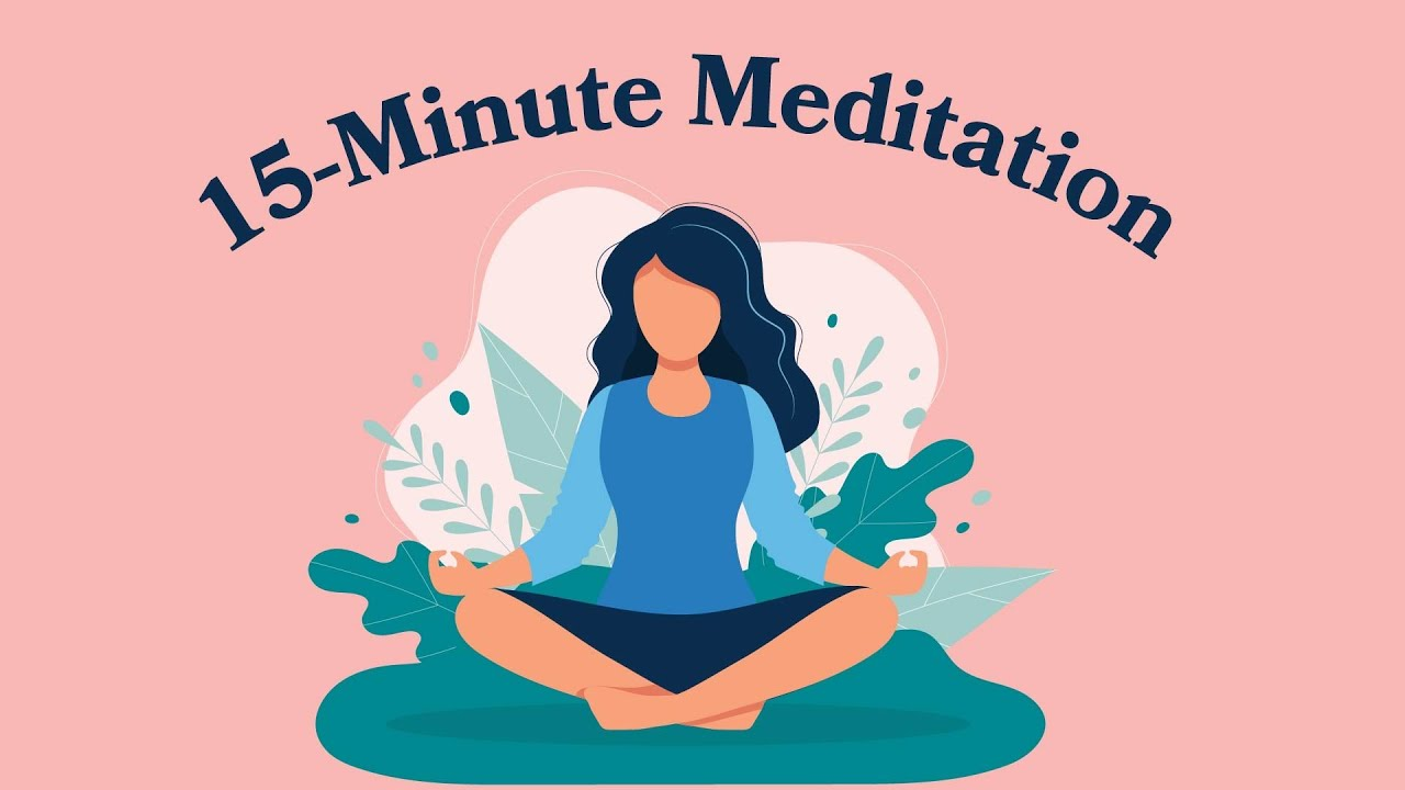15-Minute Meditation For Self Love