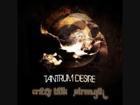Tantrum Desire - Crazy Talk