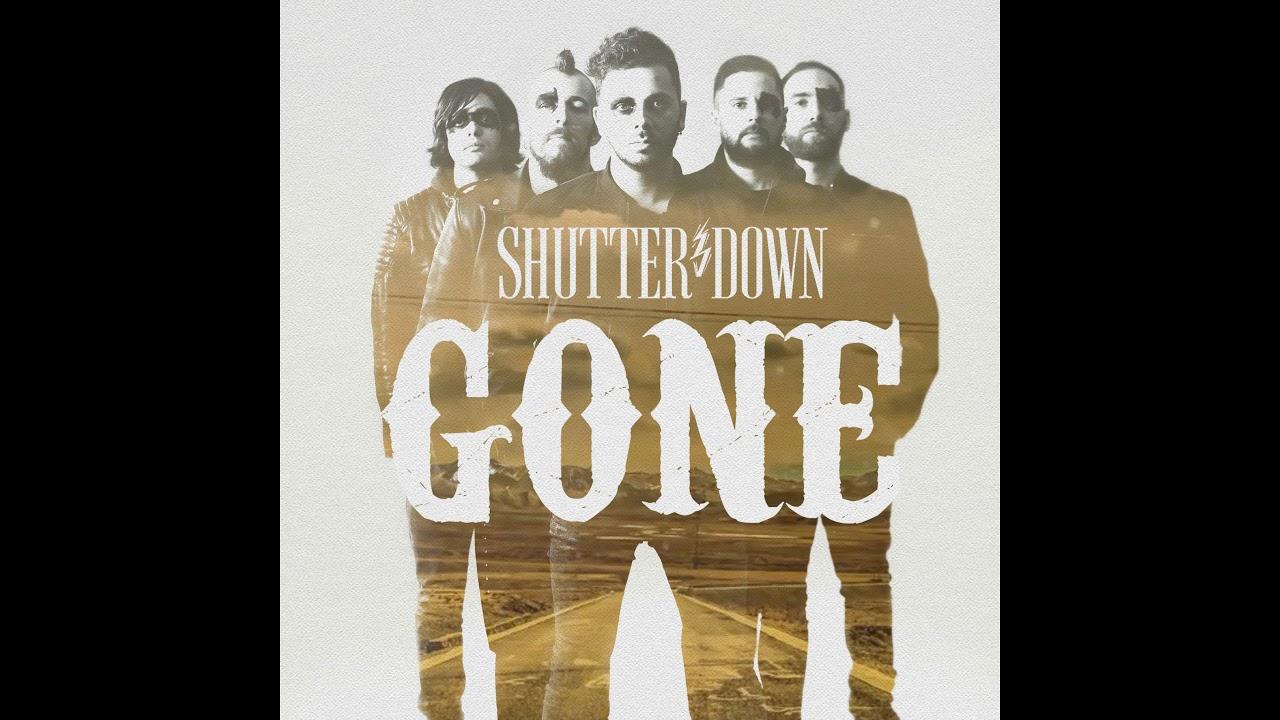 Download SHUTTER DOWN - GONE (RADIO EDIT) 2017