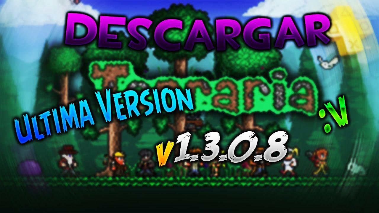 Descargar Terraria ultima version para PC!! -Eduardo Earm