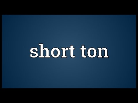 Short ton Meaning