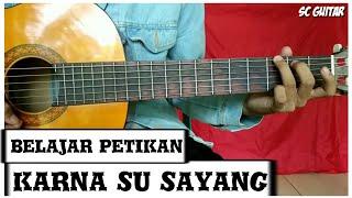 Kunci Gitar Karna Su Sayang (Petikan)