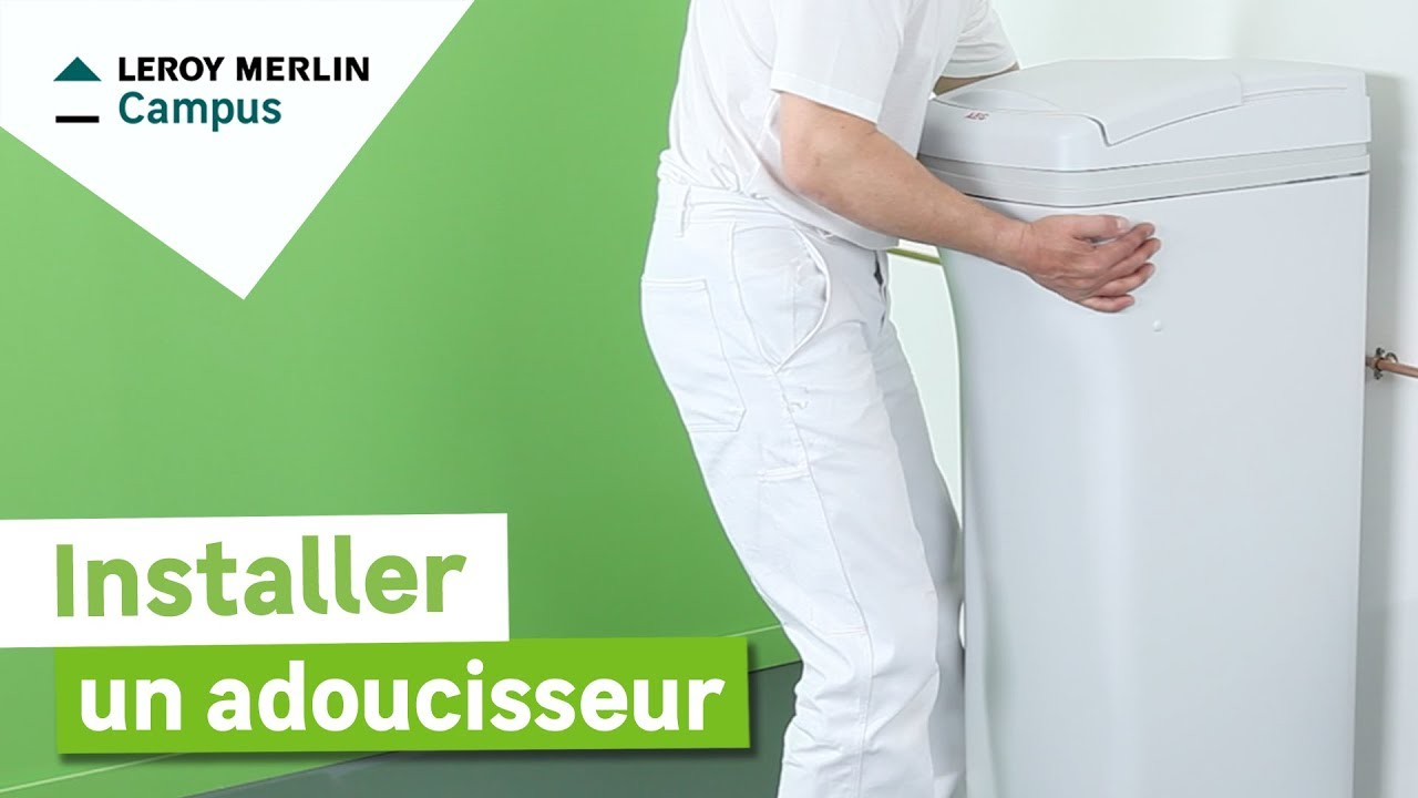 comment installer un adoucisseur leroy merlin youtube