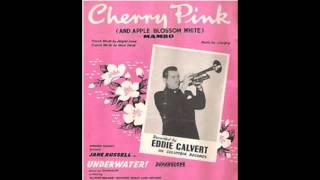 Eddie Calvert - Cherry Pink & Apple Blossom White