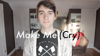 Make Me (Cry) - Noah Cyrus ft. Labrinth (Cover)