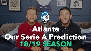 Atalanta - Our Serie A Prediction 2018/2019