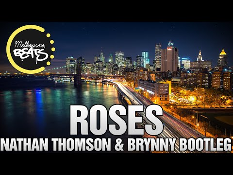 The Chainsmokers - Roses Ft. Rozes (Nathan Thomson & Brynny Bootleg)
