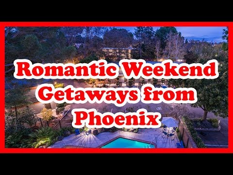 5 Best Romantic Weekend Getaways from Phoenix | Love is Vacation