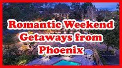 5 Best Romantic Weekend Getaways from Phoenix | Love is Vacation