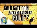 GoldGate Coin - Is Back & Backed By Gold???