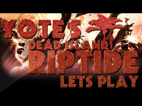 DEAD ISLAND RIPTIDE | Lets Play Part 6: Lindsey Lohan Disease!!!