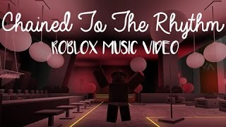 Roblox Chained To The Rhythm - Music Video