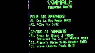 Whale  - Four Big Speakers / Crying At Airports EP (1998)