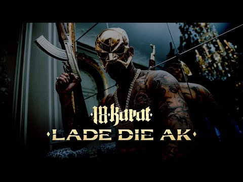 18 KARAT - LADE DIE AK [official Video] prod. by ThisisYT