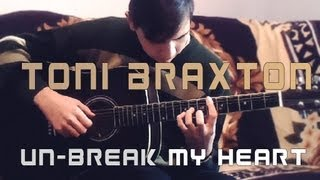 (Fingerstyle Guitar)Toni Braxton - Un-break My Heart (Cover)