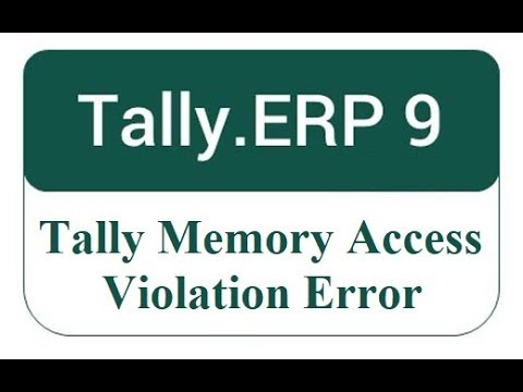 How to Solve Tally Memory Access Violation Error -   Software Exception 0xC0000005