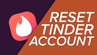 How to RESET Your Tinder Account!