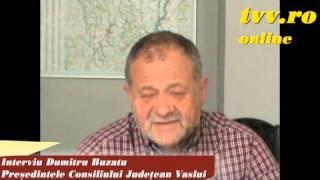 Dumitru Buzatu, presedinte CJ Vaslui - Interviu