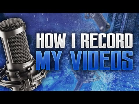 How I Record My Videos For YouTube!