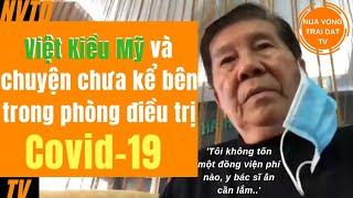 Việt kiều Mỹ và chuyện chưa kể bên trong phòng điều trị COVID-19 tại Việt Nam | NVTDtv