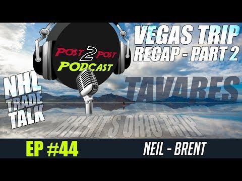 "Podcast: Ep #44 ""Tavares, Doughty, Ottawa, Vegas Trip Recap Part 2 + Brent's Trip"""