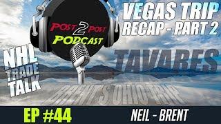 "Podcast: Ep #44 ""Tavares, Doughty, Ottawa, Vegas Trip Recap Part 2 + Brent"