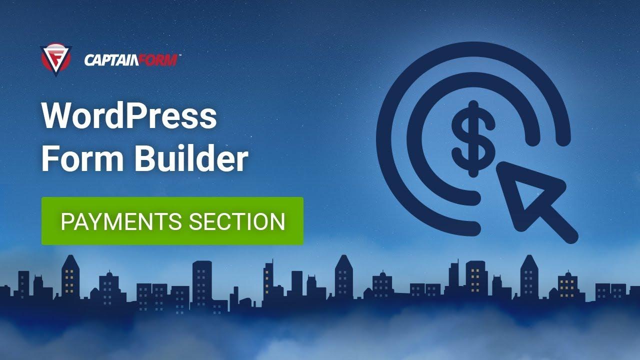 CaptainForm WordPress Form Builder- Payments Section Tutorial
