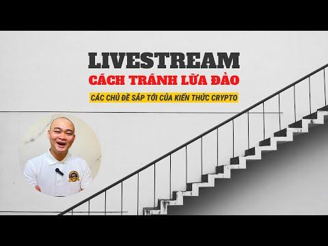 """Livestream Giải Đáp Và Chủ Đề """" CẢNH BÁO LỪA ĐẢO & Chủ đề sắp tới của Kiến Thức Crypto"""""""