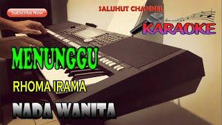 Download lagu MENUNGGU [RHOMA IRAMA] KARAOKE VOKAL WANITA