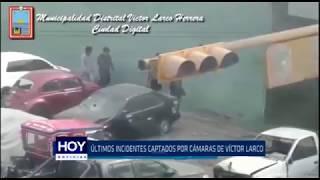 Víctor Larco: Últimos incidentes captados por cámaras de vigilancia