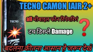 TECNO CAMON IAIR2+ MODEL ID3K Display Touch ( फोल्डर ) Damage Replace Solution101%