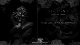 Selbst - The Depths Of Selfishness