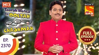 Taarak Mehta Ka Ooltah Chashmah - Ep 2370 - Full Episode - 29th December, 2017
