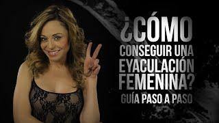 ¿Cómo CONSEGUIR una eyaculación femenina? Guía PASO A PASO thumbnail