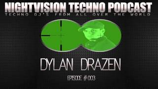 Download Dylan Drazen [USA] - NightVision Techno PODCAST 03 Pt. 2 Mp3 and Videos