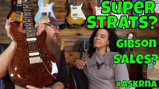 Super Strats? Learning on Acoustic Guitar or Electric guitar? Will Gibson sales dip?  #ASKRNA