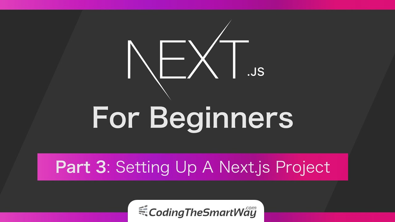 Next.js For Beginners - Setting Up A Next.js Project