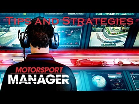 Tips and Strategies - Motorsport Manager Gameplay Guide