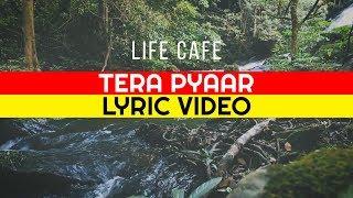 Tera Pyaar | LifeCafe | Lyric Video | Hindi Christian Music