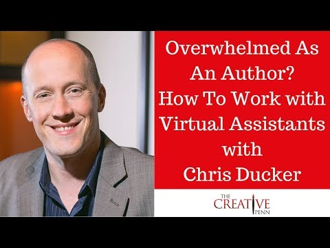 Overwhelmed As An Author? How To Work With Virtual Assistants With Chris Ducker