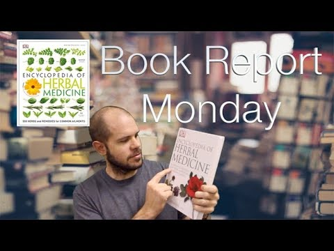 Book Report Monday – Encyclopedia of Herbal Medicine #Herbalmedicine