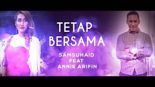 Cover images SamSuhaid ft. Annie Arifin - Tetap Bersama (Official Lyric Video)