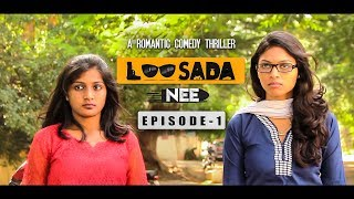 LOOSADA NEE – Episode 1 | Tamil Romantic – Comedy Short Film