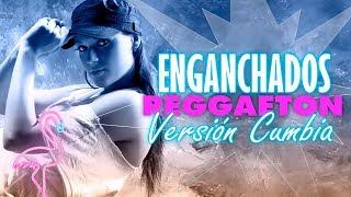 Reggaeton version cumbia - Enganchados 2018 │ Reggueton MIX
